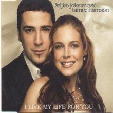 Zeljko Joksimovic Tamee Harrison - I Live My Life For You