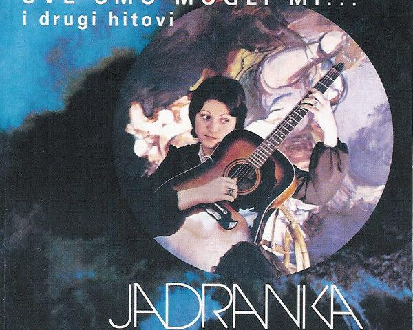 Jadranka Stojaković – Sve smo mogli mi