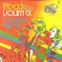 Indexi - Volim te_Ti si mi bila naj naj