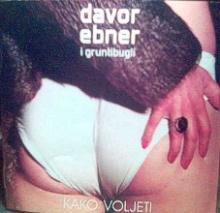 Album_Davor Ebner i Gruntibugli - Kako voljeti_2005