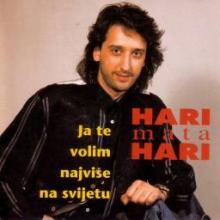 Album_Hari Mata Hari - Ja te volim najvise na svijetu