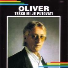 Album_Oliver Dragojevic - Tesko mi je putovati