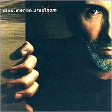 Album_Dino Merlin - Sredinom