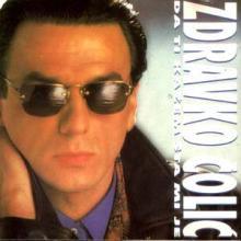 Album_Zdravko Colic - Da ti kazem sta mi je