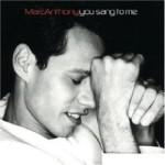 Marc Anthony – You Sang To Me
