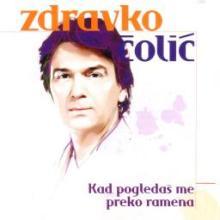 Album_Zdravko Colic - Kad pogledas me preko ramena
