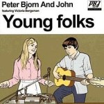 Peter Bjorn & John – Young Folks