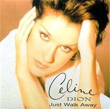 Celine Dion – Just Walk Away