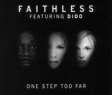 Faithless Feat. Dido – One Step Too Far