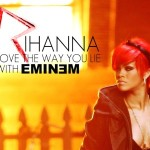 Eminem – Love The Way You Lie (feat. Rihanna)