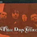 Three Days Grace – Never Too Late
