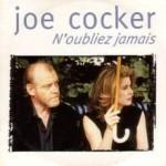 Joe Cocker – N'oubliez Jamais