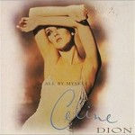 Celine Dion – All By Myself