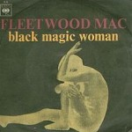 Peter Green & Fleetwood Mac – Black Magic Woman