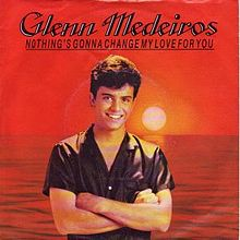 Glenn Medeiros - Nothing's Gonna Change My Love For You