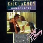 Eric Carmen – Hungry Eyes