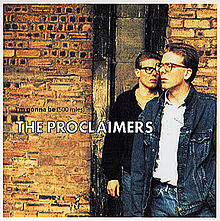 The Proclaimers – I'm Gonna Be