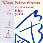 Van Morrison – Someone Like You