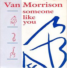 Van Morrison - Someone Like You