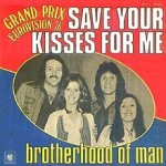 Brotherhood Of Man – Save Your Kisses For Me