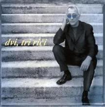 Album_Oliver Dragojevic - Dvi tri rici