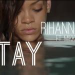 Rihanna – Stay (Feat. Mikky Ekko)