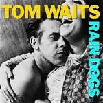 Album_Tom Waits-Rain Dogs