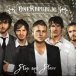 One Republic – Stop and Stare