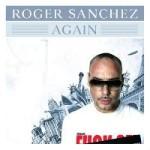 Roger Sanchez – Again