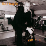 Mark Knopfler – What It Is
