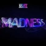 Muse – Madness