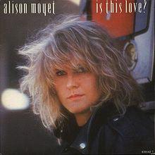 Alison Moyet - Is This Love