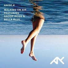 Anise K - Walking On Air