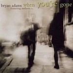 Bryan Adams – When You're Gone ft. Melanie C