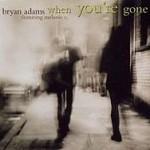 Bryan Adams – When You're Gone ft. Melanie C