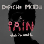 Depeche Mode – A Pain That I'm Used To