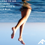 Anise K – Walking On Air (Featuring Snoop Dogg & Bella Blue)