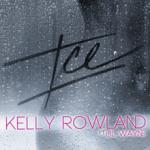 Kelly Rowland – Ice (Feat Lil Wayne)