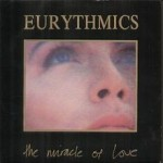 Eurythmics – The Miracle Of Love