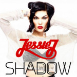 Jessie J – My Shadow