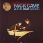 Nick Cave & The Bad Seeds – The Weeping Song
