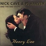 Nick Cave & The Bad Seeds – Henry Lee (Ft. PJ Harvey)