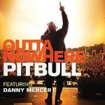 Pitbull – Outta Nowhere Ft. Danny Mercer