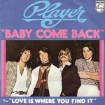Player – Baby Come Back