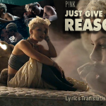 Pink – Just Give Me A Reason Ft. Nate Ruess