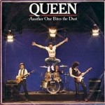 Queen – Another One Bites the Dust
