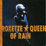 Roxette – Queen of Rain