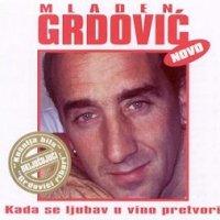 Album_Mladen Grdovic - Kada se ljubav u vino pretvori