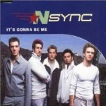 'N Sync – It's Gonna Be Me