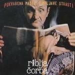 Album_Riblja Corba – Pokvarena masta i prljave strasti